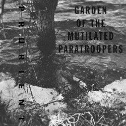 Garden of the Mutilated Paratroopers by Prurient