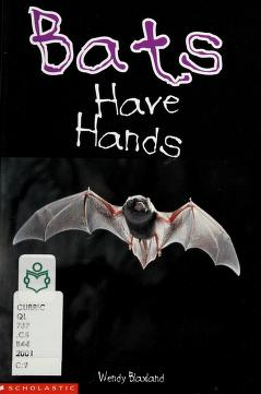 Cover of: Bats have hands | Wendy Blaxland