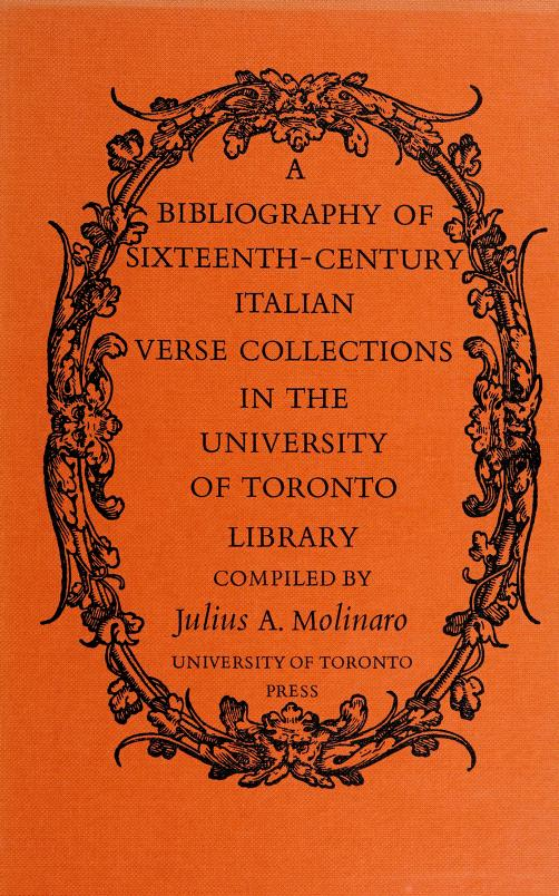 A bibliography of sixteenth-century Italian verse collections in the University of Toronto Library by University of Toronto. Library.