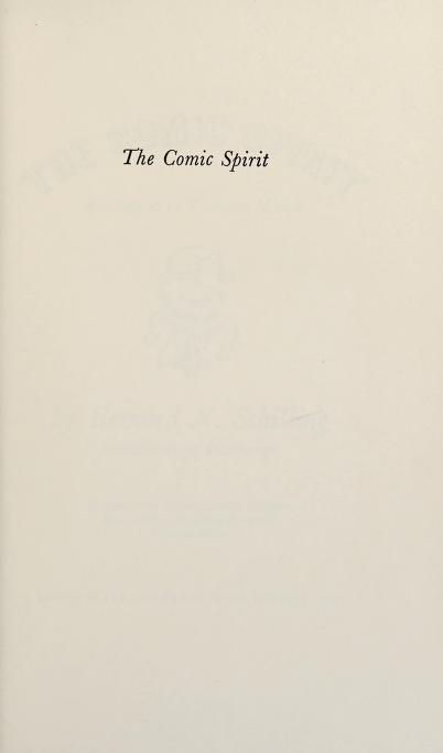 The comic spirit, Boccaccio to Thomas Mann: Giovanni Boccaccio, Charles Dickens, Henry Fielding, Israel Zangwill, Thomas Mann. by Bernard Nicholas Schilling