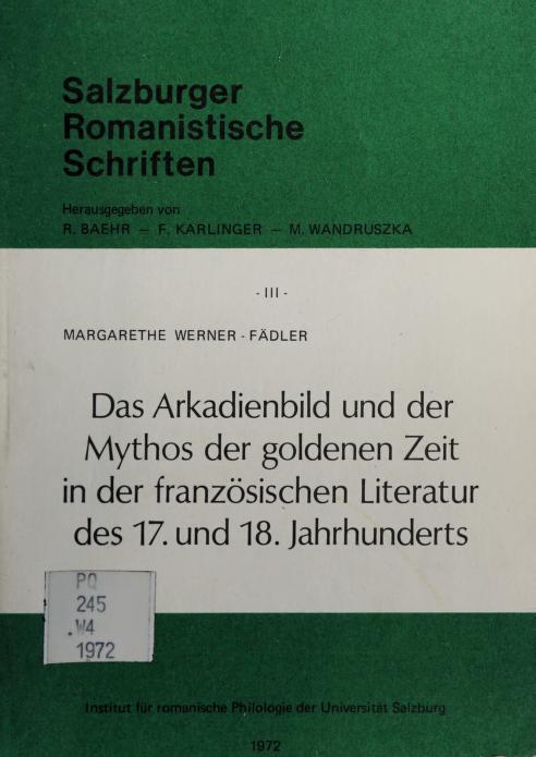 Das Arkadienbild und der Mythos der goldenen Zeit in der französischen Literatur by Margarethe Werner-Fädler