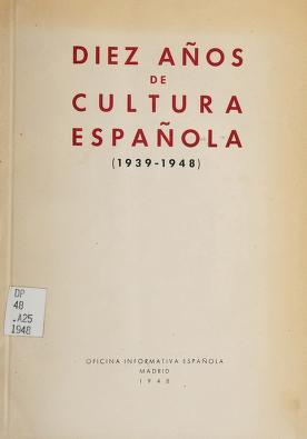 Cover of: Diez años de cultura española (1939-1948) | Spain. Oficina de Información Diplomática.