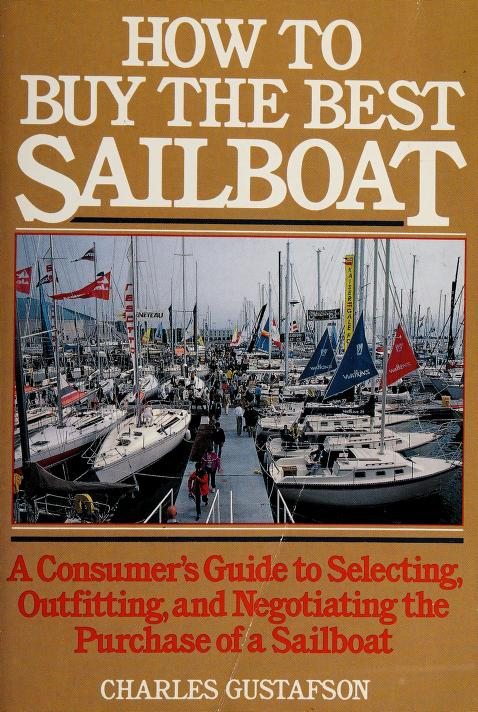 How to buy the best sailboat by Charles Gustafson