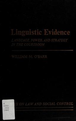 Cover of: Linguistic evidence   William M. O'Barr