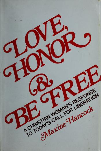 Cover of: Love, honor, and be free | Maxine Hancock
