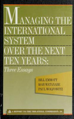 Cover of: Managing the international system over the next ten years   Bill Emmott