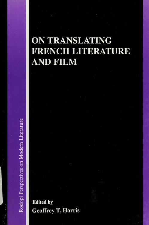On Translating French Literature And Film.(Rodopi Perspectives on Modern Literature 16) by T. Geoffrey Harris