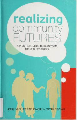 Cover of: Realizing community futures | Jerome K. Vanclay