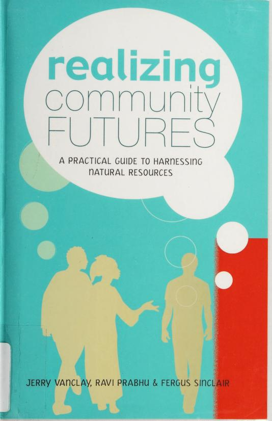 Realizing community futures by Jerome K. Vanclay